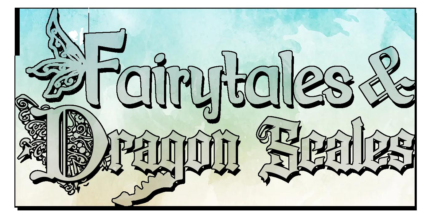 Fairytales & Dragon Scales -